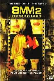 8mm 2 : Perversions fatales streaming