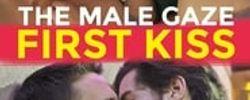 The Male Gaze: First Kiss online