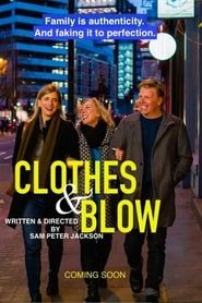 Clothes & Blow streaming
