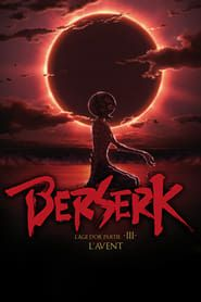 Berserk, l'âge d'or - Partie 3 - L'Avent