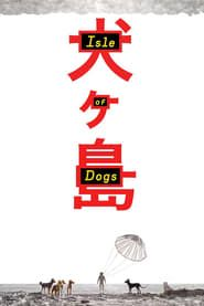 Isle of Dogs Full online