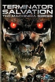 Terminator: Salvation The Machinima Series streaming vf