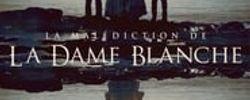 La Malédiction de la Dame Blanche online