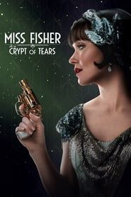 Miss Fisher and the Crypt of Tears 2017