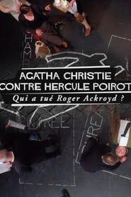 Agatha Christie contre Hercule Poirot : Qui a tué Roger Ackroyd ? streaming