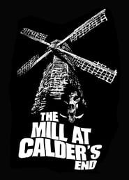 The Mill at Calder's End Full online