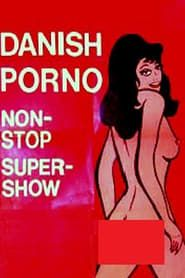 Danish Porno: Non-Stop-Super-Show streaming