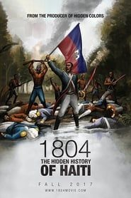 1804: The Hidden History of Haiti Full online