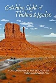 Catching Sight of Thelma & Louise Full online