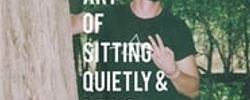 The Art of Sitting Quietly and Doing Nothing online