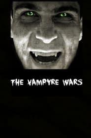 The Vampyre Wars streaming