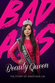 Badass Beauty Queen: The Story of Anastasia Lin streaming