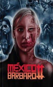 Mexico Barbaro 2 streaming