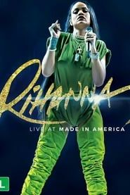 Rihanna - Live at Made In America streaming
