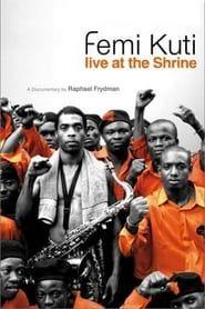 Femi Kuti: Live at the Shrine streaming