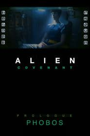 Alien: Covenant Prologue - Phobos streaming