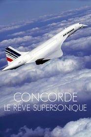 Concorde, le rêve supersonique