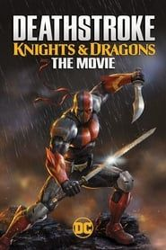 Deathstroke: Knights & Dragons - The Movie 2020