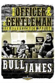 An Officer and A Gentleman: Bull James