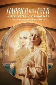 Happier Than Ever : Lettre d'amour à Los Angeles