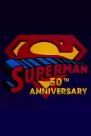 Superman's 50th Anniversary: A Celebration of the Man of Steel Full online