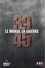 39-45 Le Monde en guerre streaming