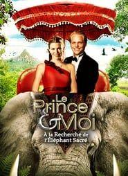Le Prince et moi 4 : A la recherche de l'éléphant sacré streaming