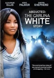 Abducted: The Carlina White Story Full online