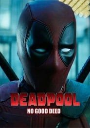 Deadpool: No Good Deed streaming