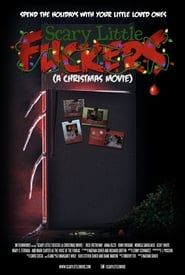 Scary Little Fuckers (A Christmas Movie) streaming