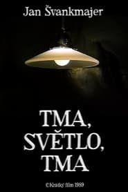 Tma/Světlo/Tma streaming