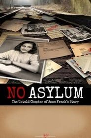 No Asylum: The Untold Chapter of Anne Frank's Story streaming vf