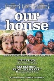 Our House: A Very Real Documentary About Kids of Gay & Lesbian Parents streaming