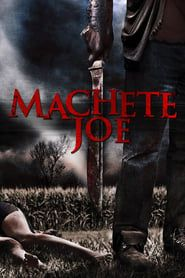 Machete Joe streaming