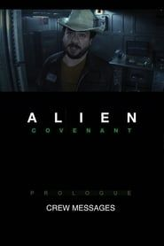 Alien: Covenant Prologue - Crew Messages streaming