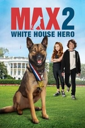 Max 2: White House Hero 2017 film complet
