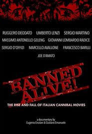 Banned Alive! The Rise and Fall of Italian Cannibal Movies Full online