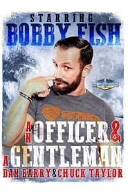 An Officer & A Gentleman: Bobby Fish