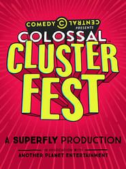 Comedy Central's Colossal Clusterfest Full online