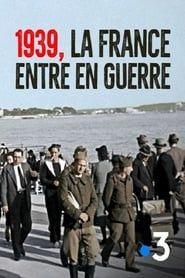 1939, la France entre en guerre streaming