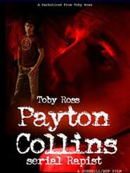 Payton Collins: Serial Rapist Full online