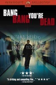 Bang Bang You're Dead streaming