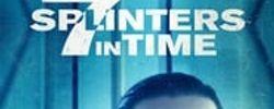 7 Splinters in Time online