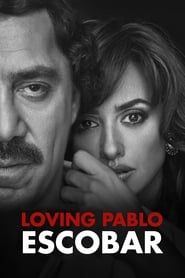 Loving Pablo Full online