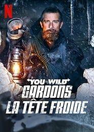 You vs. Wild : Gardons la tête froide