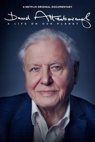 David Attenborough : A Life on Our Planet
