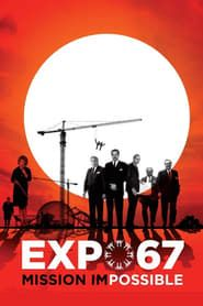 EXPO 67 Mission Impossible streaming