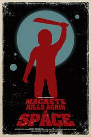 Machete Kills Again... in Space streaming