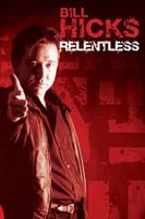 Bill Hicks: Relentless Full movie