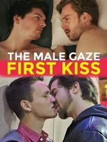 The Male Gaze: First Kiss Full movie